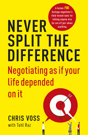 Never split the difference by Chris Voss and Tahl Raz